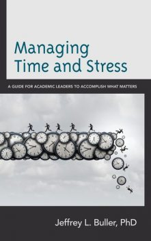 Managing Time and Stress, Ph.L. D Buller