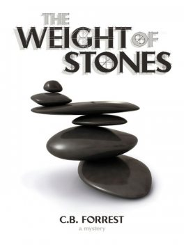 The Weight of Stones, C.B.Forrest