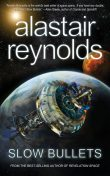Slow Bullets, Alastair Reynolds