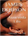 Ayurveda Life: The Book of Ayurveda Top Tips, James Dodson