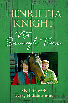 Not Enough Time, Henrietta Knight