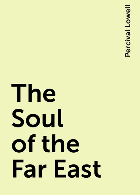 The Soul of the Far East, Percival Lowell