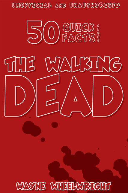 50 Quick Facts About the Walking Dead, Wayne Wheelwright