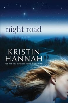 Night Road, Kristin Hannah
