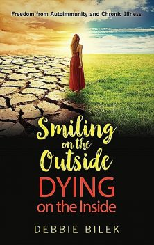 Smiling on the Outside Dying on the Inside, Bilek Debbie