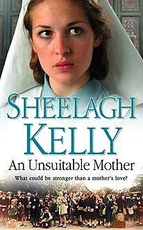 An Unsuitable Mother, Sheelagh Kelly