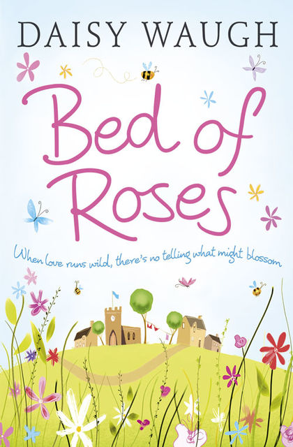Bed of Roses, Daisy Waugh