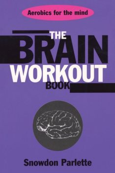 The Brain Workout Book, Snowden Parlette