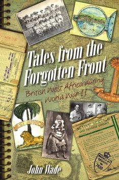 Tales from the Forgotten Front, John Wade