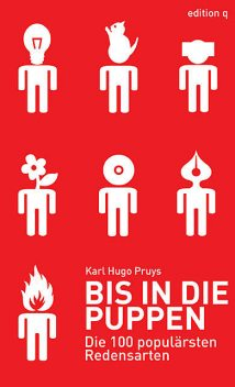 Bis in die Puppen, Karl Hugo Pruys