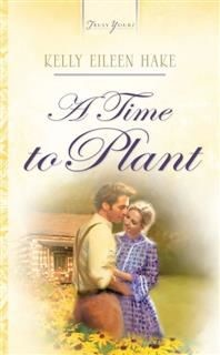 Time To Plant, Kelly Eileen Hake