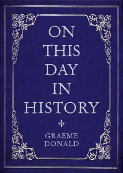 On This Day in History, Graeme Donald
