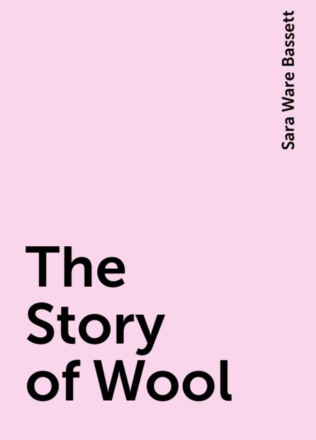 The Story of Wool, Sara Ware Bassett