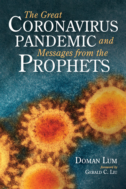 The Great Coronavirus Pandemic and Messages from the Prophets, Doman Lum