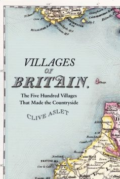Villages of Britain, Clive Aslet