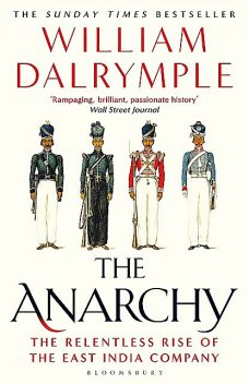 The Anarchy, William Dalrymple