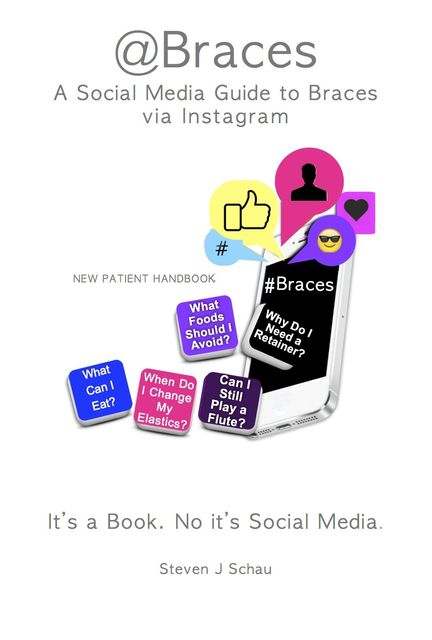 Braces A Social Media Guide to Braces, Steven J. Schau