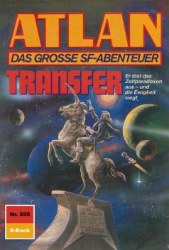 Atlan 850: Transfer, Peter Griese, H.G. Ewers
