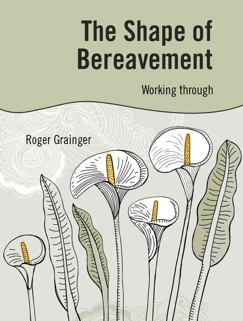 The Shape of Bereavement, Roger Grainger