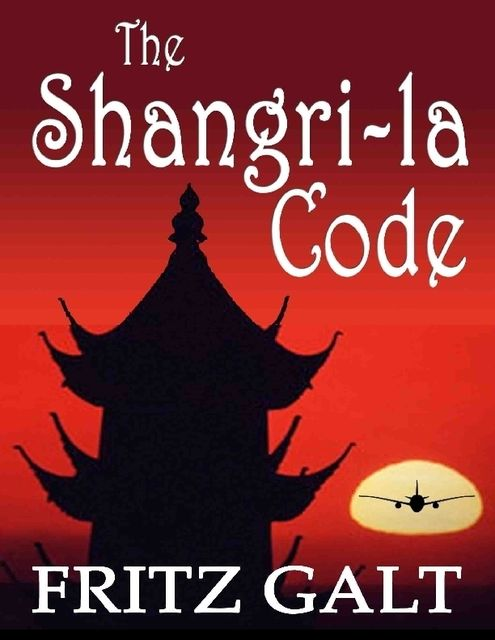 The Shangri-la Code: An International Thriller, Fritz Galt