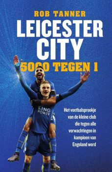 Leicester City, 5000 tegen 1, Rob Tanner