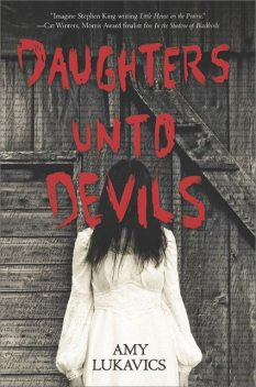 Daughters Unto Devils, Amy Lukavics