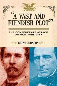 A Vast and Fiendish Plot, Clint Johnson