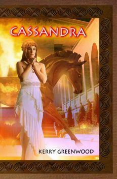 Cassandra, Kerry Greenwood