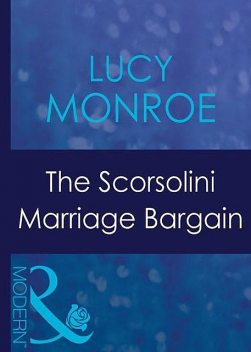 The Scorsolini Marriage Bargain, Lucy Monroe