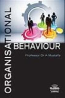 Organisational Behaviour, A Mustafa