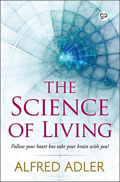 The Science of Living, Alfred Adler