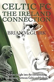 Celtic FC – the Ireland Connection, Brian McGuirk