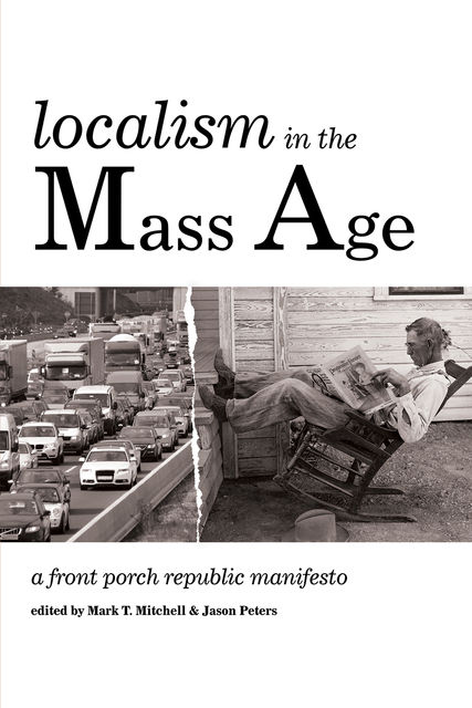 Localism in the Mass Age, Mark Mitchell