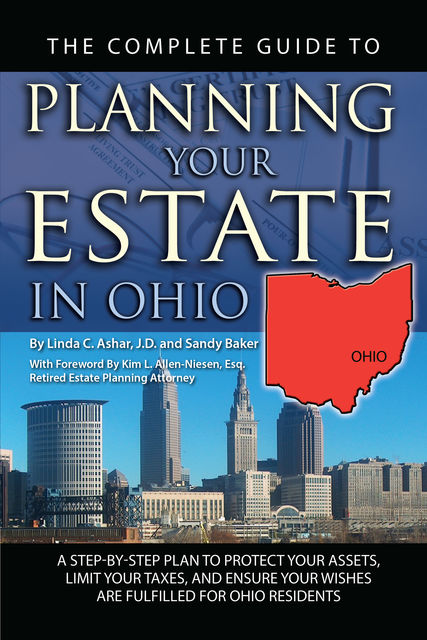 The Complete Guide to Planning Your Estate in Ohio, Linda C.Ashar