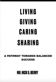 Living Giving Caring Sharing, Nick G. Berry