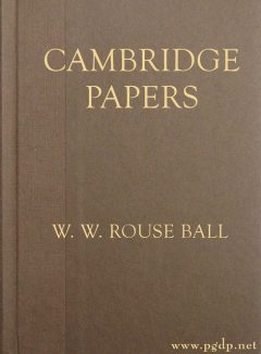 Cambridge Papers, W.W.Rouse Ball