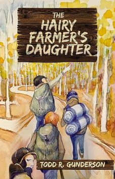 The Hairy Farmer's Daughter, Todd R. Gunderson
