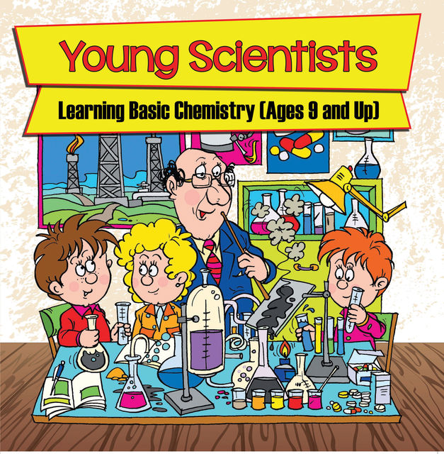 Young Scientists: Learning Basic Chemistry (Ages 9 and Up), Baby Professor