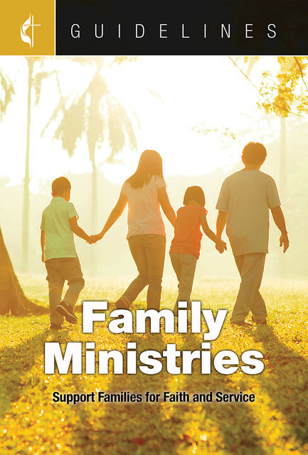 Guidelines Family Ministries, General Board Of Discipleship