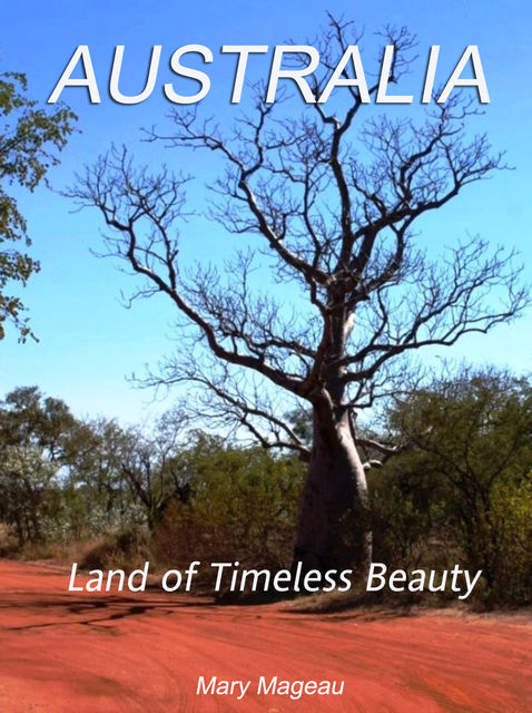 Australia: Land of Timeless Beauty, Mary Mageau