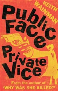 Public Face Private Vice, Keith Wainman
