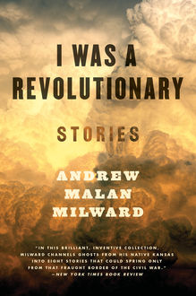 I Was a Revolutionary, Andrew Malan Milward