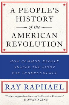 A People's History of the American Revolution, Ray Raphael
