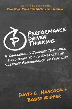 Performance Driven Thinking, David Hancock, Bobby Kipper