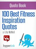 100 Best Fitness Inspiration Quotes, Lily McNeil