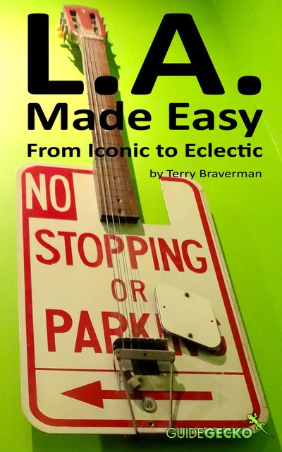 L.A. Made Easy: From Iconic to Eclectic, Terry Braverman