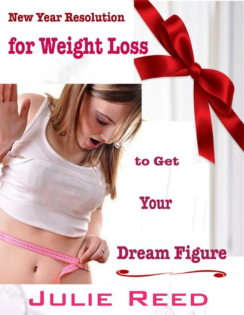New Year Resolution for Weight Loss to Get Your Dream Figure, Julie Reed