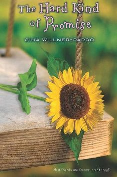 The Hard Kind of Promise, Gina Willner-Pardo