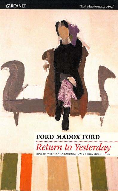 Return to Yesterday, Ford Madox