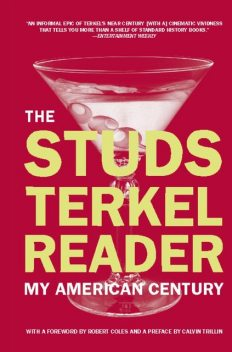The Studs Terkel Reader, Studs Terkel